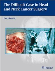 Cover The Difficult Case in Head and Neck Cancer Surgery