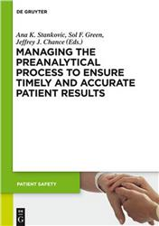 Cover Managing the Preanalytical Process to Ensure Timely and Accurate Patient Results