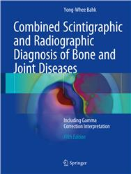 Cover Combined Scintigraphic and Radiographic Diagnosis of Bone and Joint Diseases