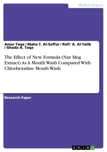 The Effect of New Formula (Nut Meg Extract) As A Mouth Wash Compared With Chlorhexidine Mouth Wash