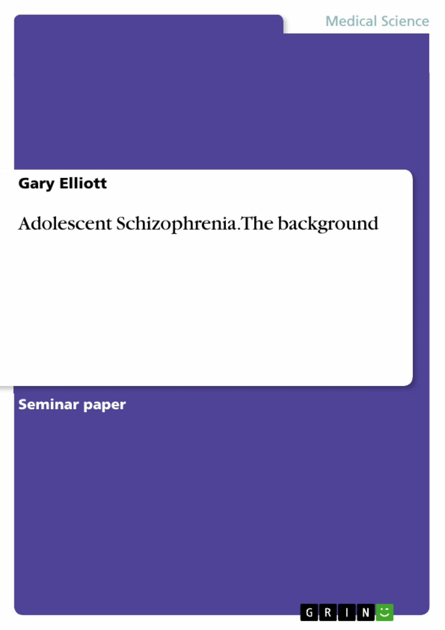Adolescent Schizophrenia.  The background