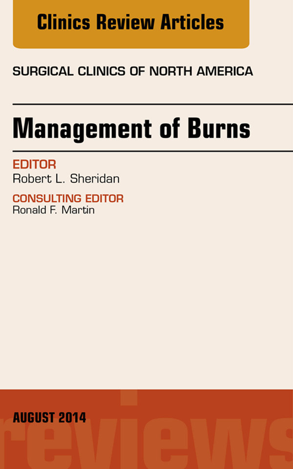 Management of Burns, An Issue of Surgical Clinics,