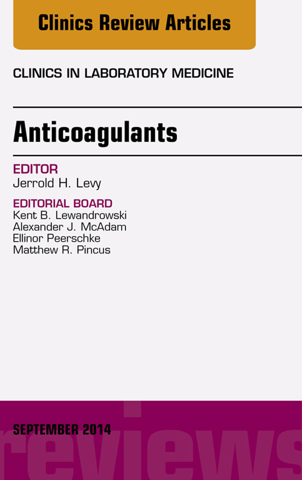 Anticoagulants, An Issue of Clinics in Laboratory Medicine,