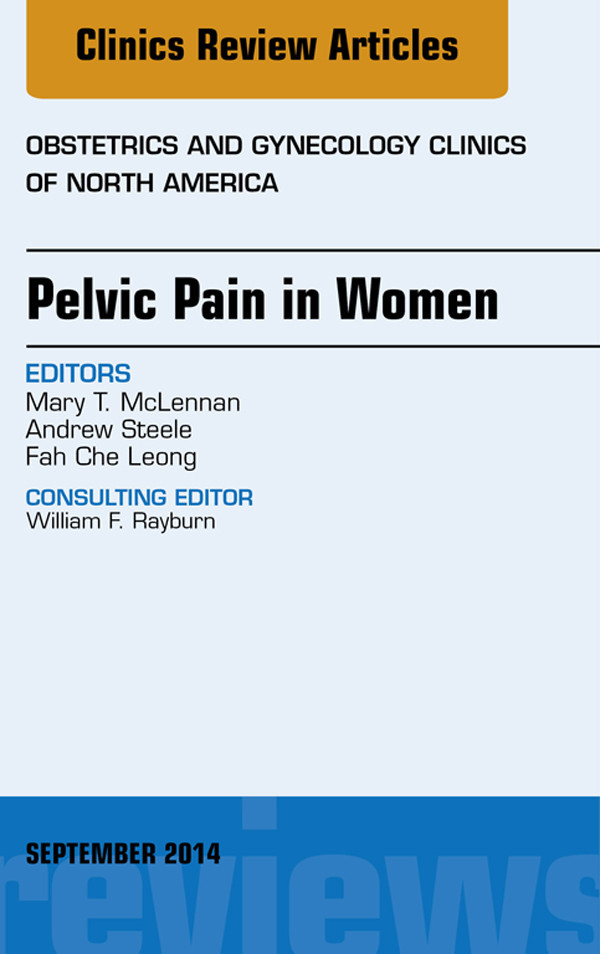 Pelvic Pain in Women, An Issue of Obstetrics and Gynecology Clinics,