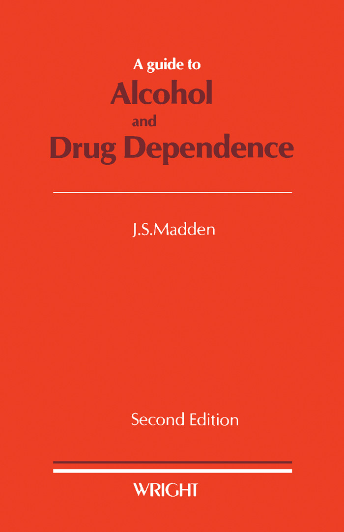 A Guide to Alcohol and Drug Dependence
