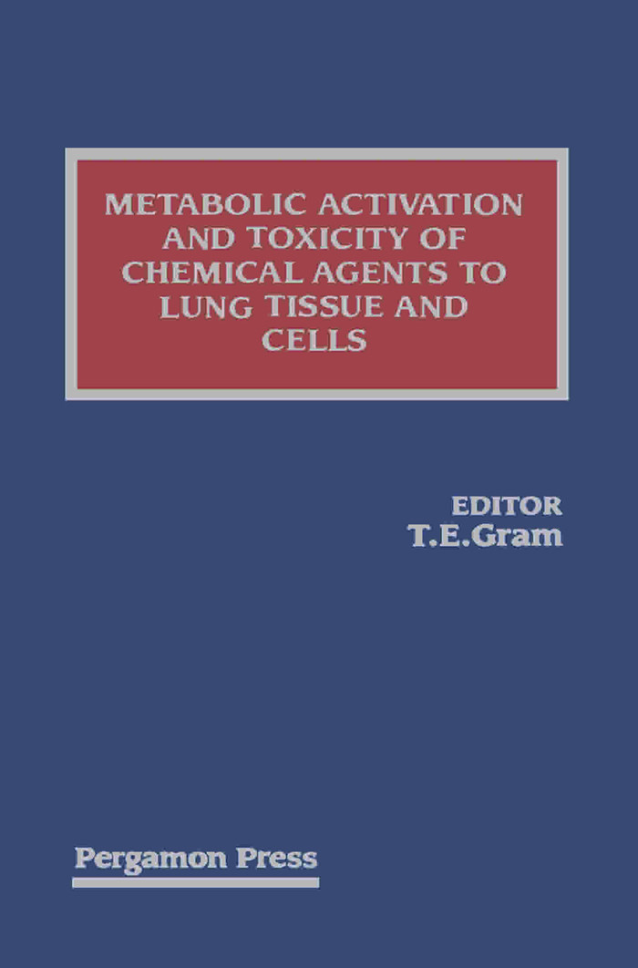 Metabolic Activation and Toxicity of Chemical Agents to Lung Tissue and Cells