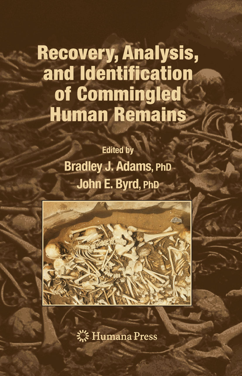 Recovery, Analysis, and Identification of Commingled Human Remains