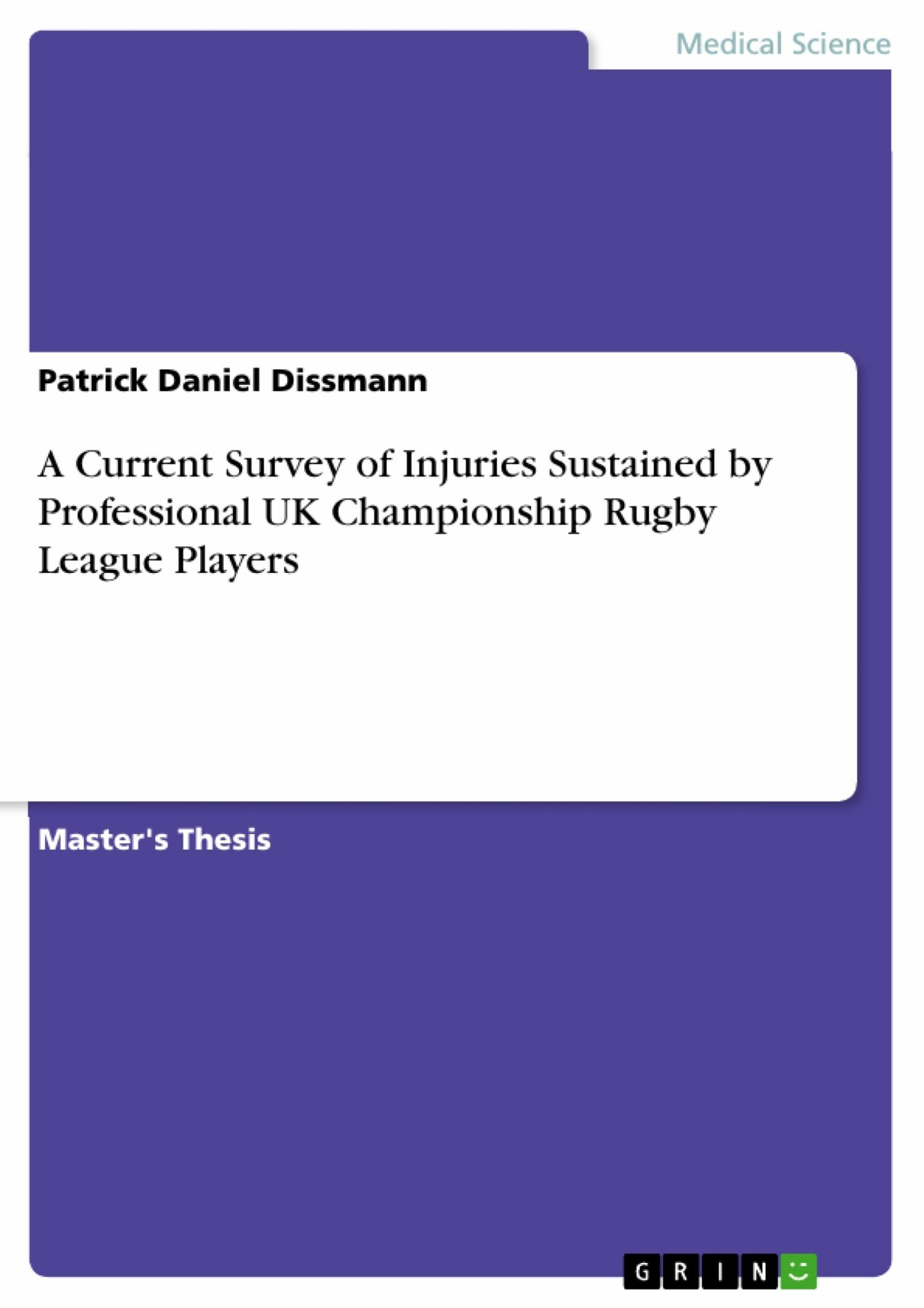 A Current Survey of Injuries Sustained by Professional UK Championship Rugby League Players