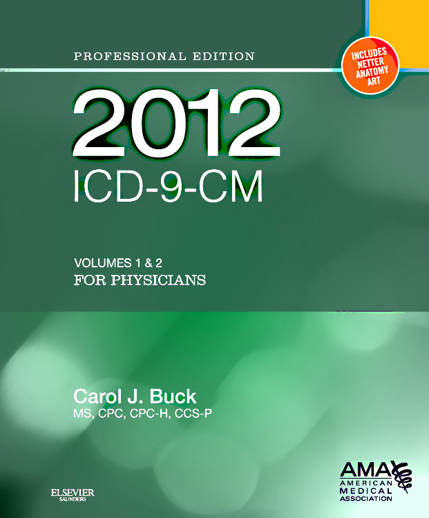 2012 ICD-9-CM for Physicians, Volumes 1 and 2 Professional Edition