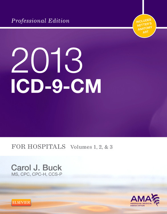 2013 ICD-9-CM for Hospitals, Volumes 1, 2 and 3 Professional Edition -