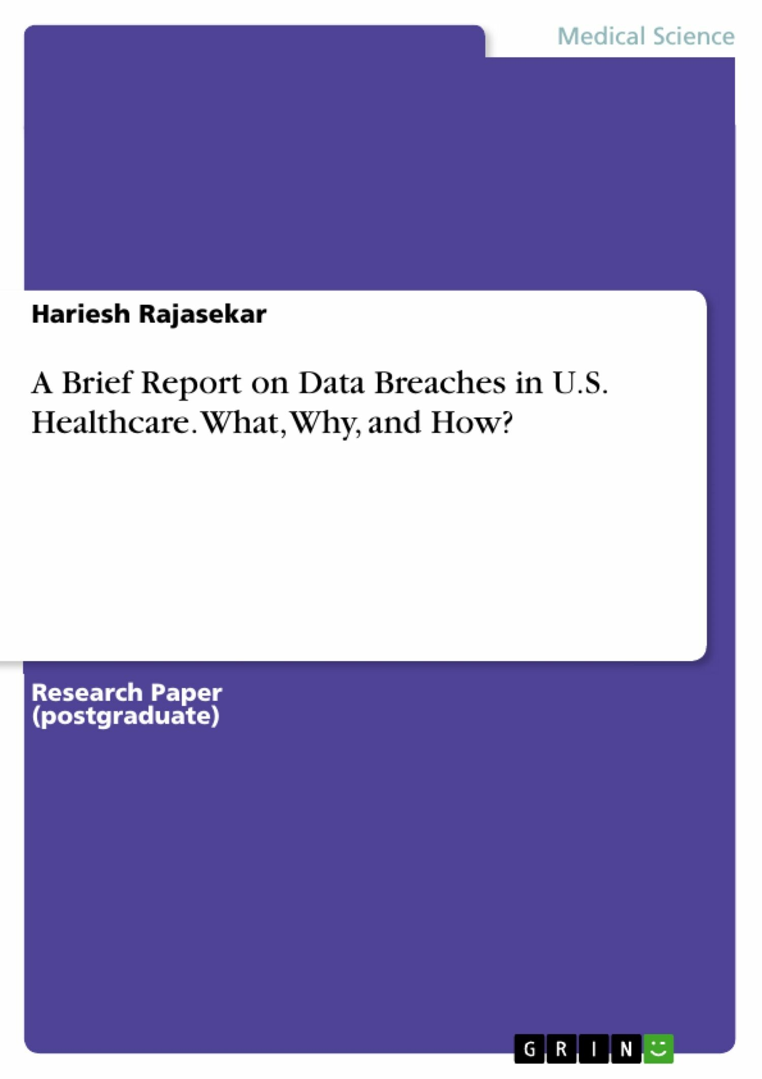 A Brief Report on Data Breaches in U.S. Healthcare. What, Why, and How?