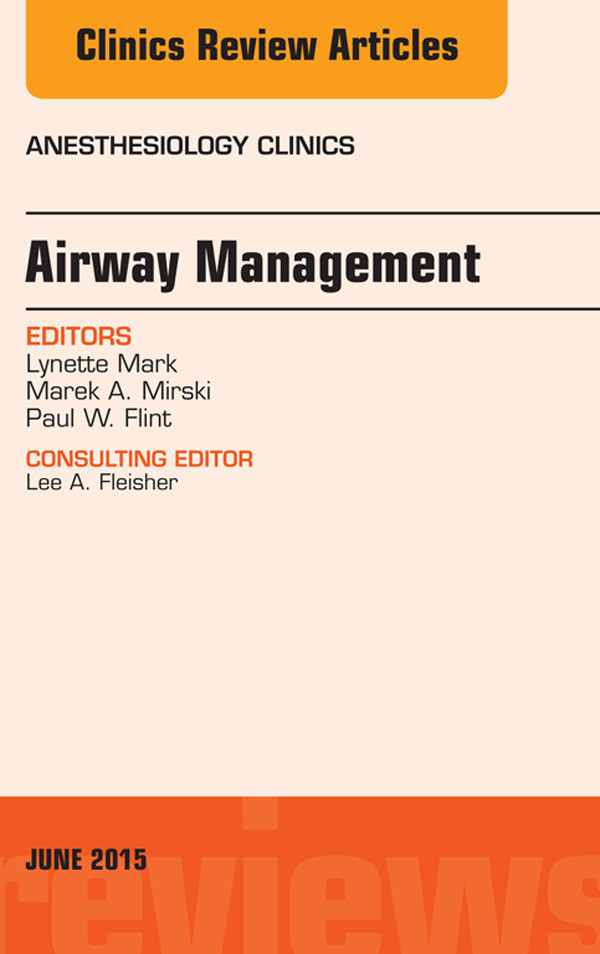 Airway Management, An Issue of Anesthesiology Clinics,