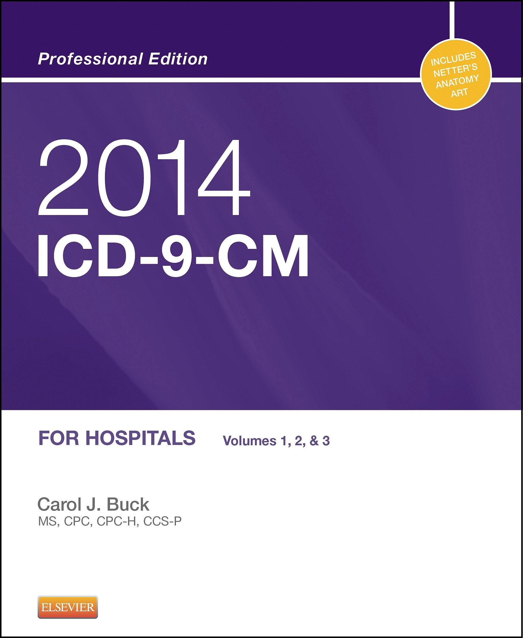 2014 ICD-9-CM for Hospitals, Volumes 1, 2 and 3 Professional Edition