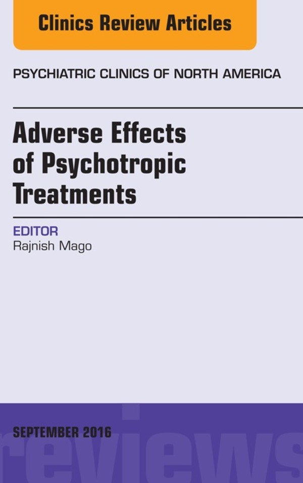 Adverse Effects of Psychotropic Treatments, An Issue of the Psychiatric Clinics,