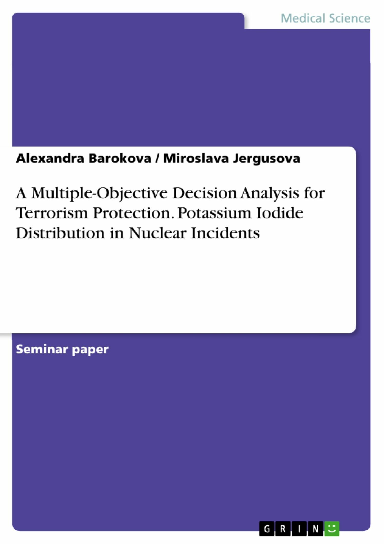 A Multiple-Objective Decision Analysis for Terrorism Protection. Potassium Iodide Distribution in Nuclear Incidents