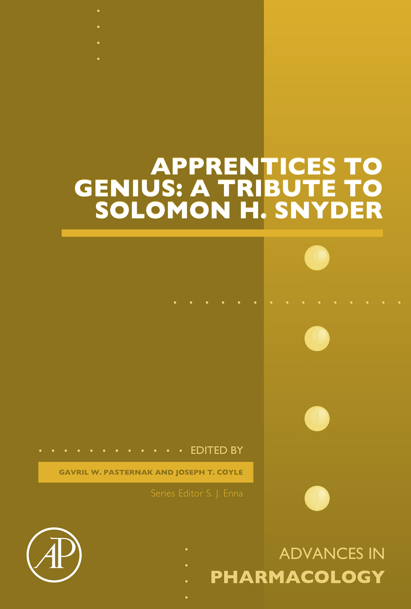 Apprentices to Genius: A tribute to Solomon H. Snyder