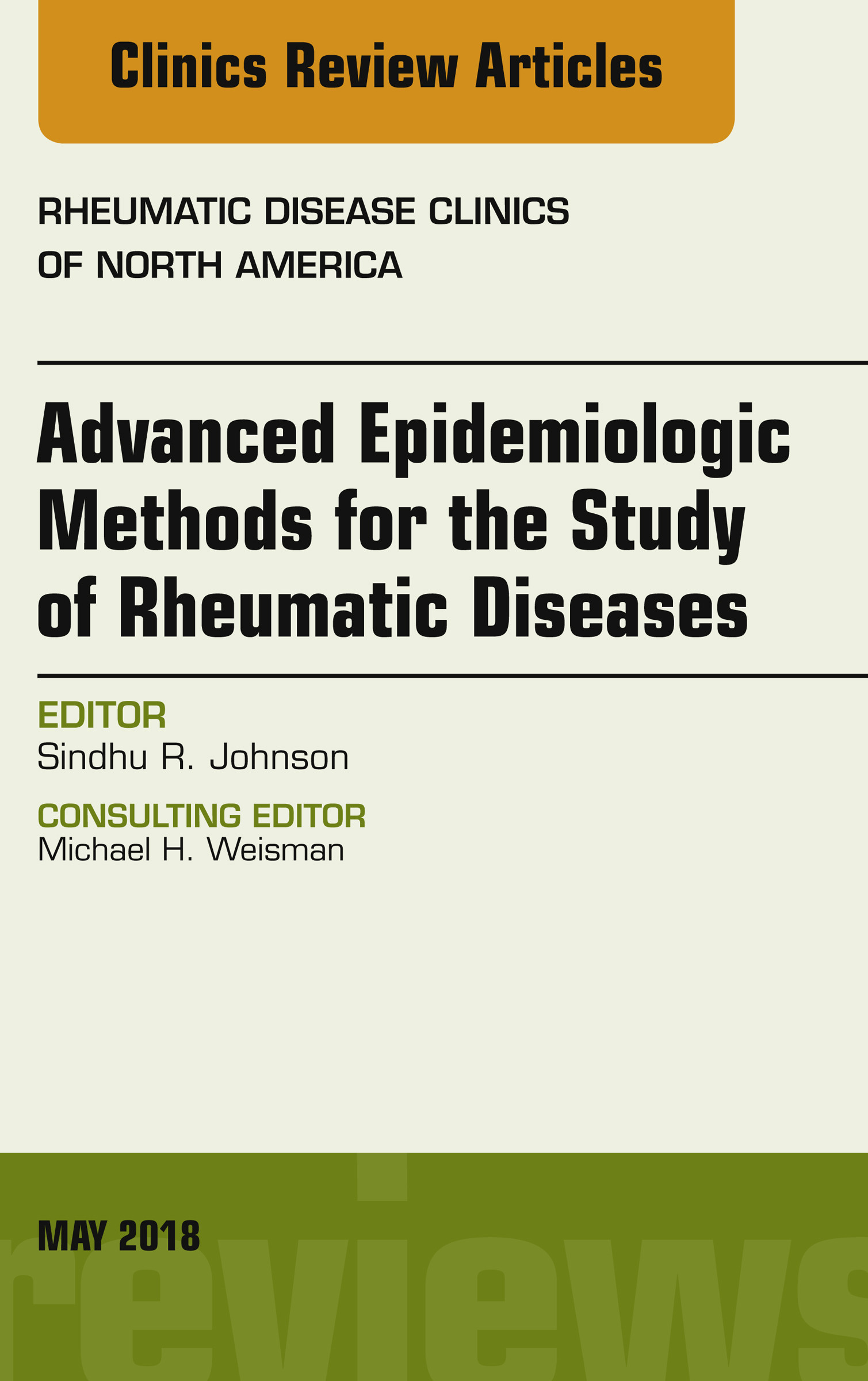 Advanced Epidemiologic Methods for the Study of Rheumatic Diseases, An Issue of Rheumatic Disease Clinics of North America, E-Book