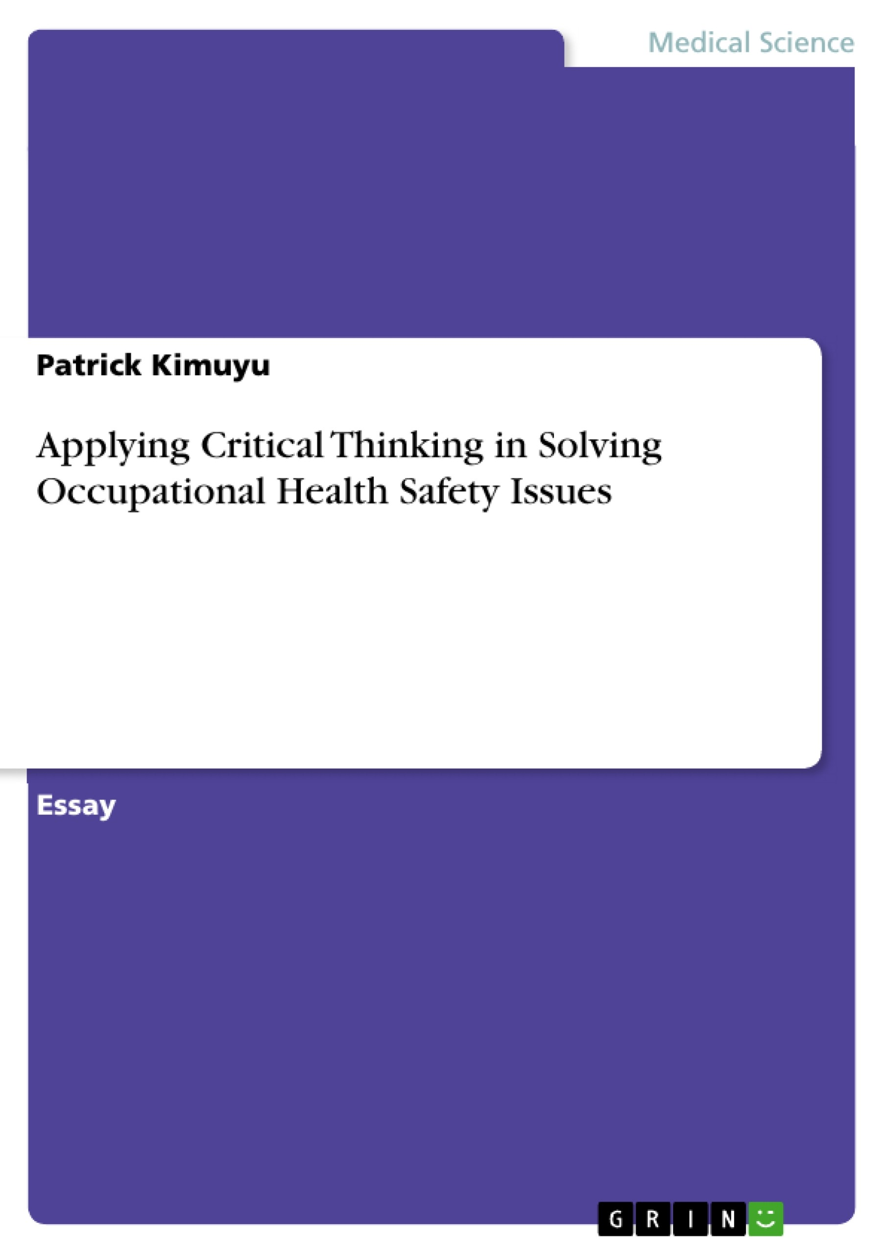 Applying Critical Thinking in Solving Occupational Health Safety Issues