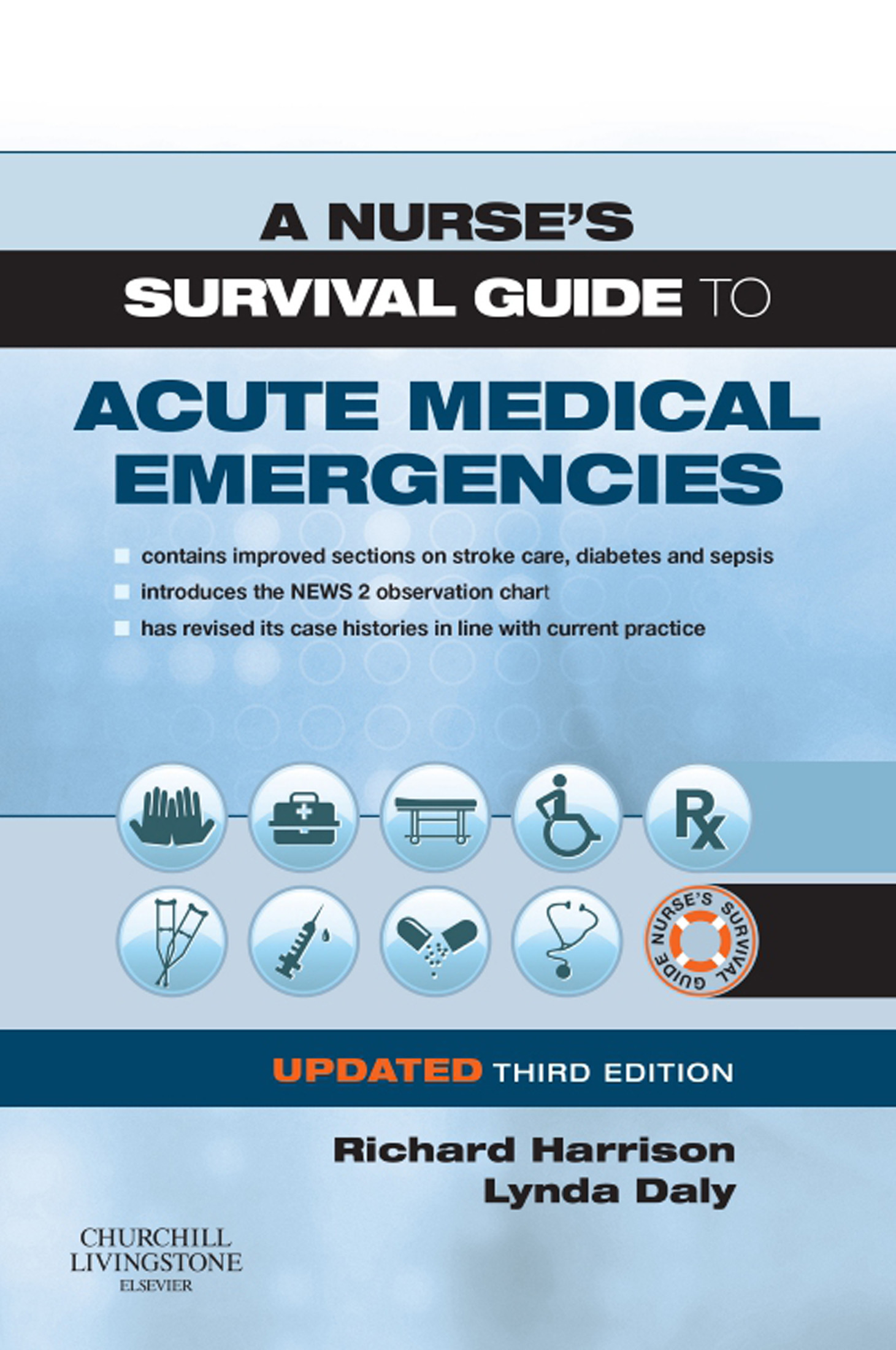 A Nurse's Survival Guide to Acute Medical Emergencies Updated Edition E-Book