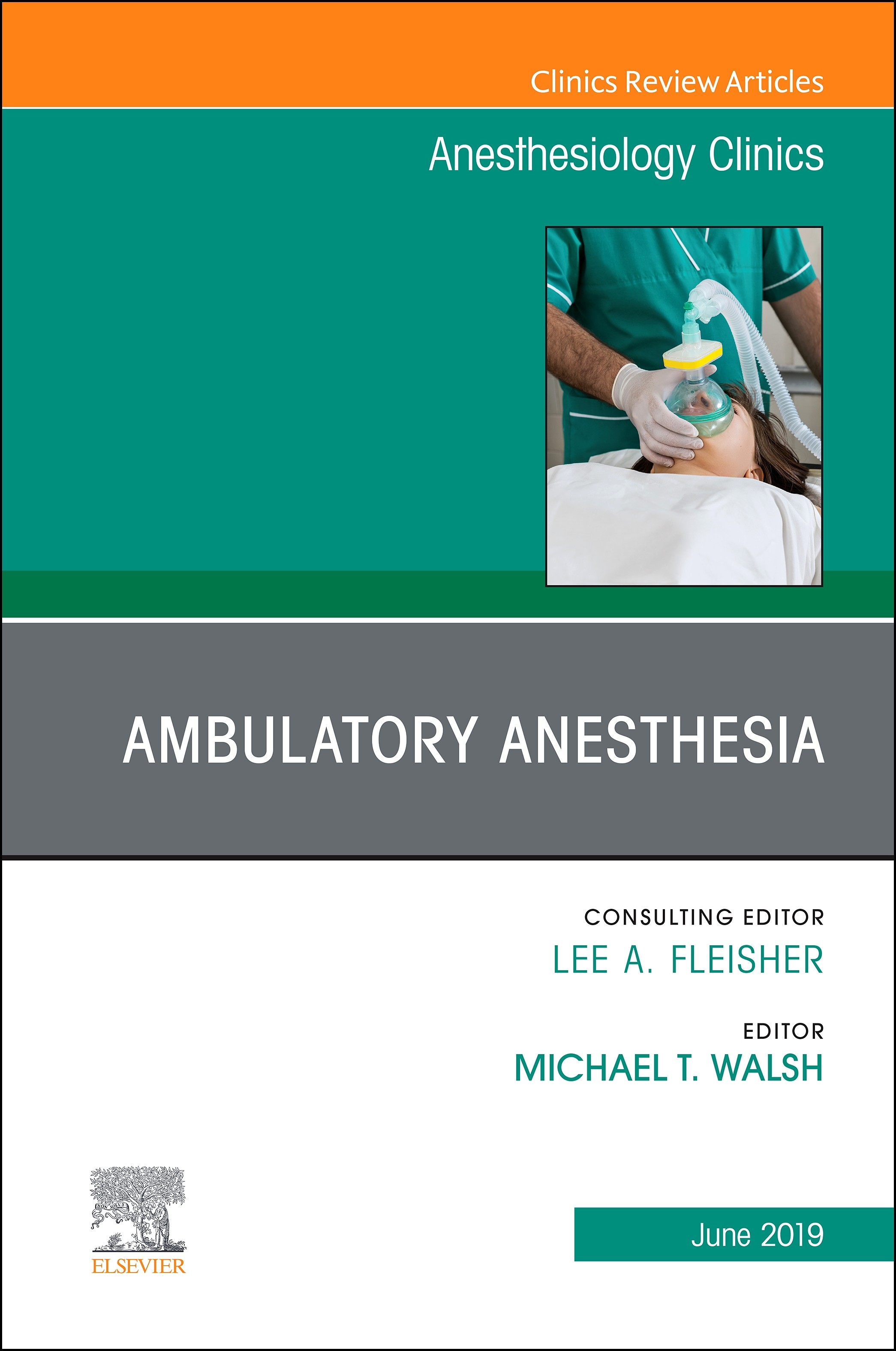 Ambulatory Anesthesia, An Issue of Anesthesiology Clinics, E-Book