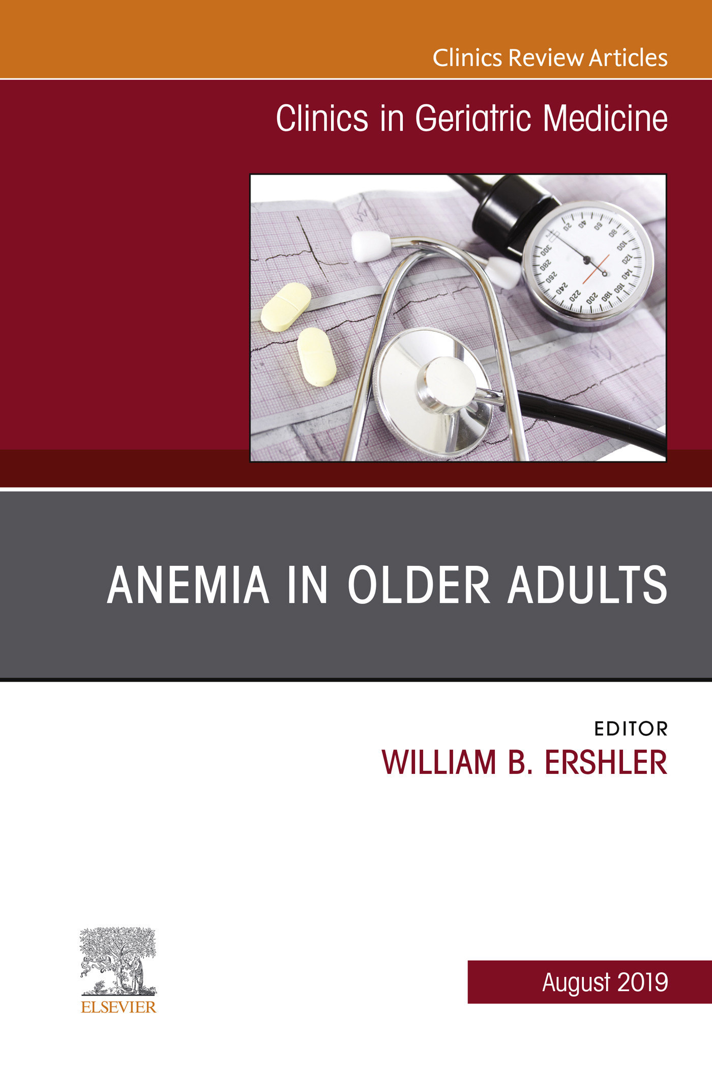 Anemia in Older Adults, An Issue of Clinics in Geriatric Medicine E-Book