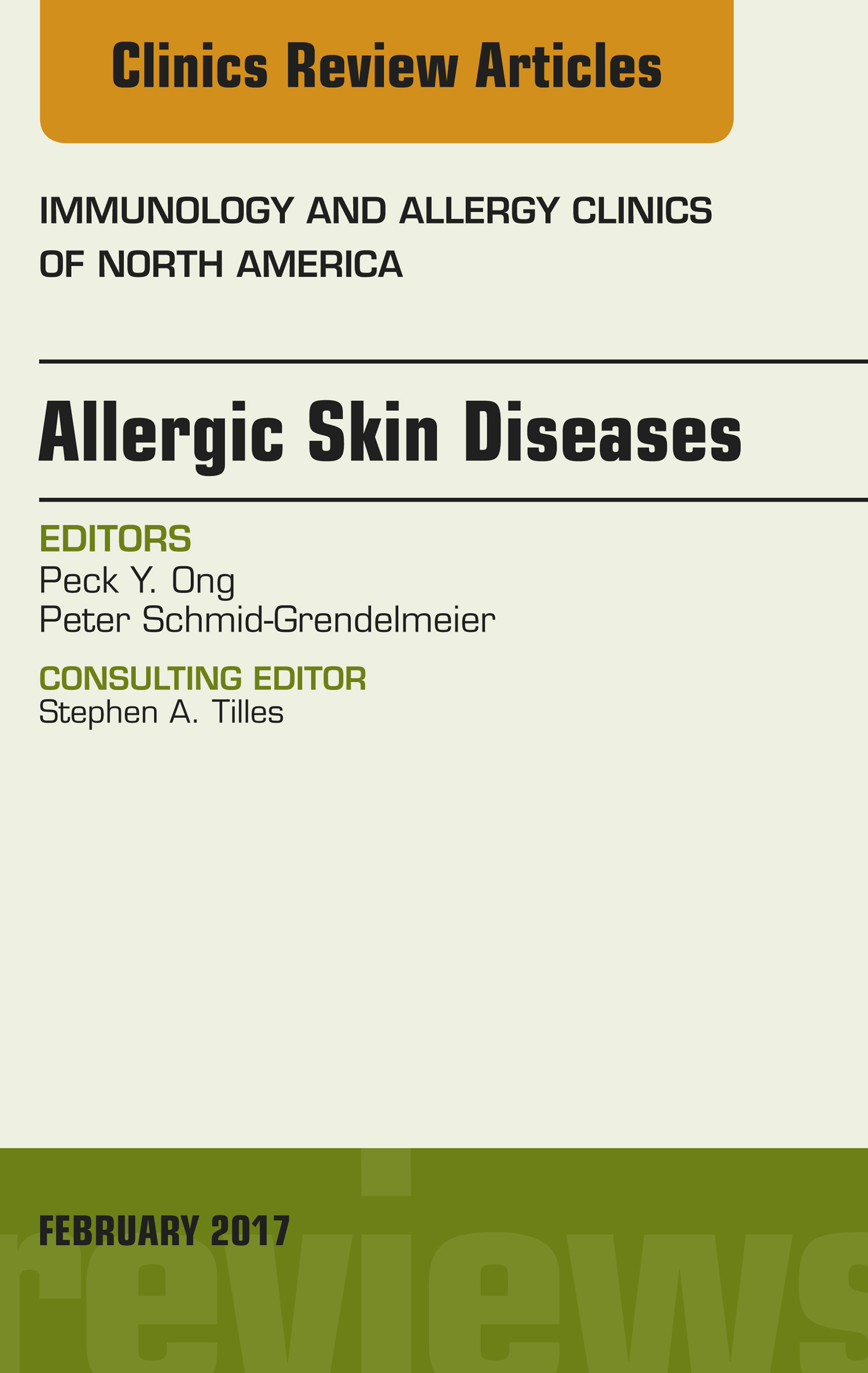Allergic Skin Diseases, An Issue of Immunology and Allergy Clinics of North America, E-Book