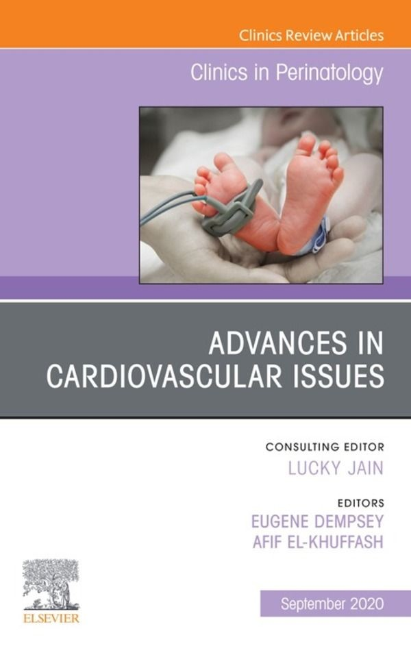 Advances in Cardiovascular Issues, An Issue of Clinics in Perinatology, E-Book