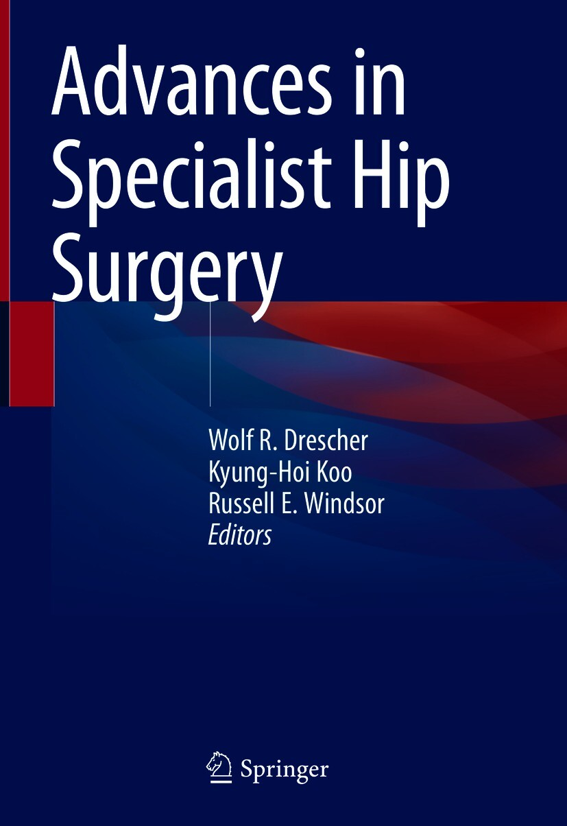 Advances in Specialist Hip Surgery