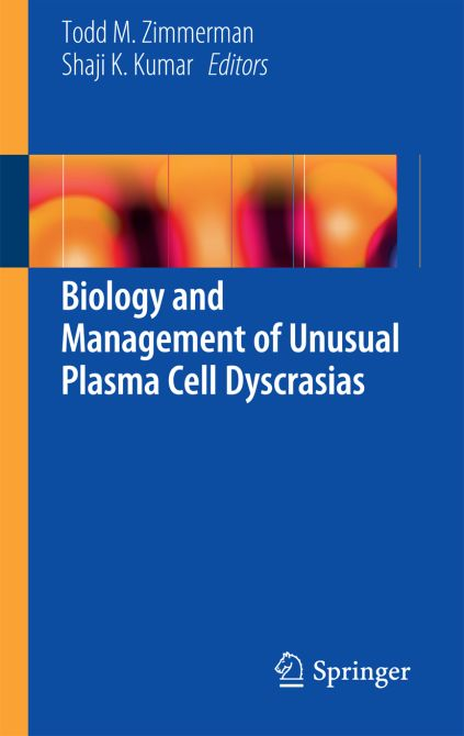 Biology and Management of Unusual Plasma Cell Dyscrasias