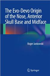 Cover The Evo-Devo Origin of the Nose, Anterior Skull Base and Midface