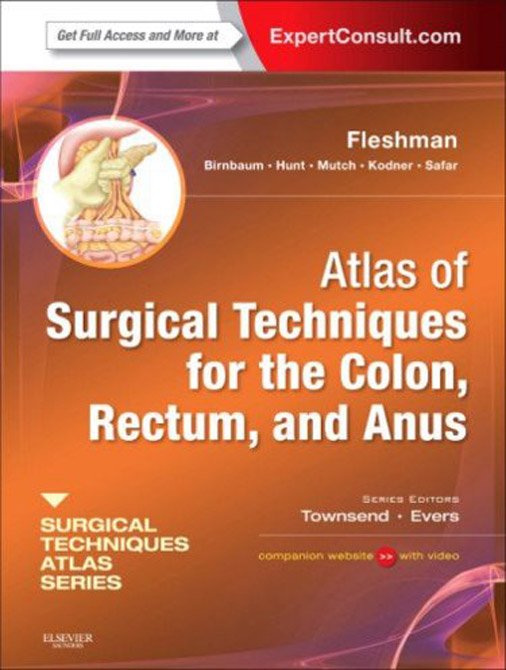 Atlas of Surgical Techniques for the Colon, Rectum and Anus