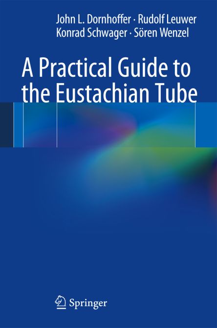 A Practical Guide to the Eustachian Tube