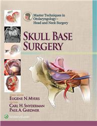 Cover Master Techniques in Otolaryngology - Head and Neck Surgery: Skull Base Surgery
