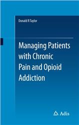 Cover Managing Patients with Chronic Pain and Addiction