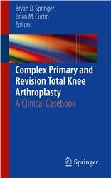 Cover Complex Primary and Revision Total Knee Arthroplasty