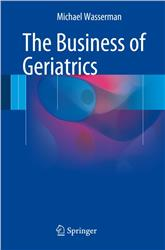 Cover The Business of Geriatrics