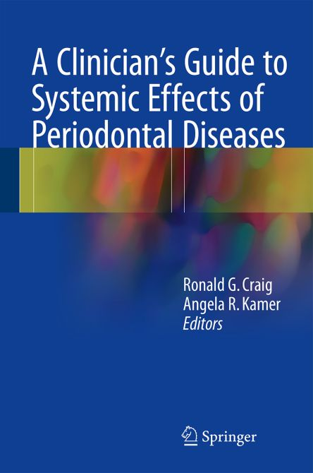 A Clinicians Guide to Systemic Effects of Periodontal Diseases