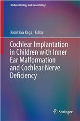 Cover Cochlear Implantation in Children with Inner Ear Malformation and Cochlear Nerve Deficiency