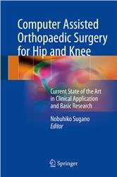 Cover Computer Assisted Orthopaedic Surgery for Hip and Knee