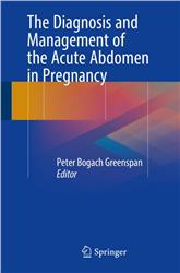 Cover The Diagnosis and Management of the Acute Abdomen in Pregnancy