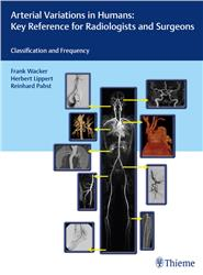 Cover Arterial Variations in Humans: Key Reference for Radiologists and Surgeons