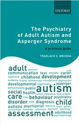 Cover The Psychiatry of Adult Autism and Asperger Syndrome: A Practical Guide