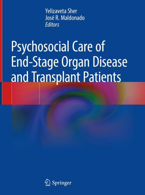 Psychosocial Care of End-Organ Disease and Transplant Patients
