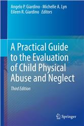 Cover A Practical Guide to the Evaluation of Child Physical Abuse and Neglect