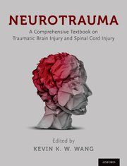 Neurotrauma: A Comprehensive Textbook on Traumatic Brain Injury and Spinal Cord Injury