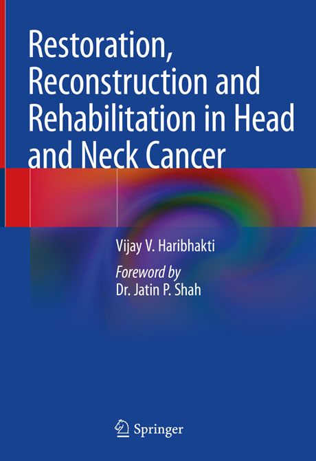 Restoration, Reconstruction and Rehabilitation in Head and Neck Cancer