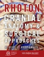 Cover Rhotons Cranial Anatomy and Surgical Approaches