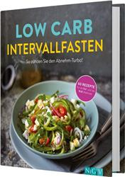 Cover Low Carb Intervallfasten - So zünden Sie den Abnehm-Turbo!
