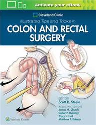 Cover Cleveland Clinic Illustrated Tips and Tricks in Colon and Rectal Surgery