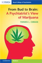 Cover From Bud to Brain: A Psychiatrists View of Marijuana